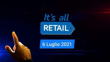 It s all Retail 06 Luglio 2021